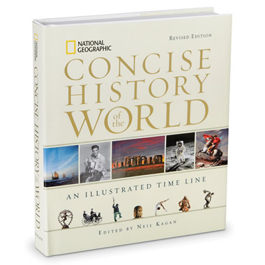 The National Geographic Concise History Of The World.