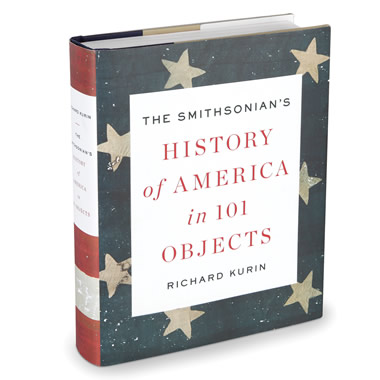 The Smithsonian's History of America in 101 Objects.