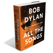 The Story Behind Every Bob Dylan Song.