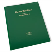 """This is the book that contains historical reproductions of The New York Times articles chronicling every major campaign and battle from World War II. Written by correspondents on the front lines of the war, each article was published between 1938 and 1945 and provides first-hand accounts of decisive events, from Germany attacking Poland to the D-Day Invasion to Japan's surrender. Each article is reprinted to show headlines, photographs,secondary articles, and advertisements that capture the impact of the global war from the battlefield to the home front. The green leatherette cover features gold embossing and can be personalized with up to 24 characters. 80 pages. 15"""" H x 12"""" W x 1/2"""" D. (4 lbs.)"""