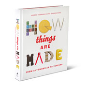 """This is the book that explores the process of how everyday items are made. It covers the history and manufacturing techniques of over 30 common conveniences including lipstick, lightbulbs, watches, and the zipper. Includes 80 illustrations and trivia throughout. 288 pages. 9 3/4"""" L x 8"""" W x 1 1/4"""" D. (2 1/2 lbs.)"""
